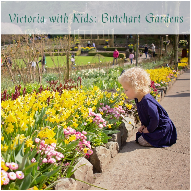 Victoria with Kids Butchart Gardens
