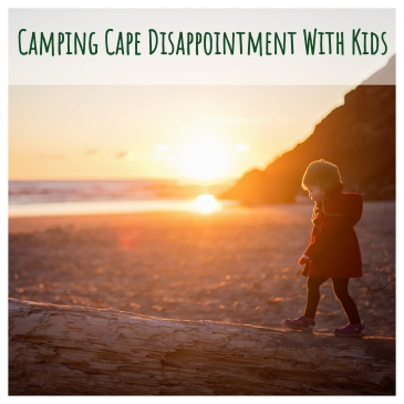 Camping Cape Disappointment with Kids