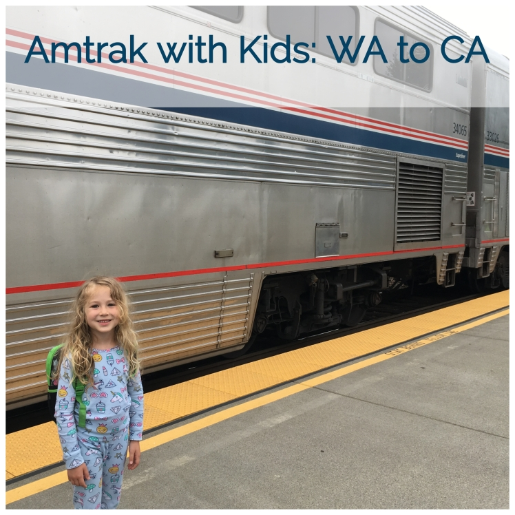 Amtrak with Kids: WA to CA