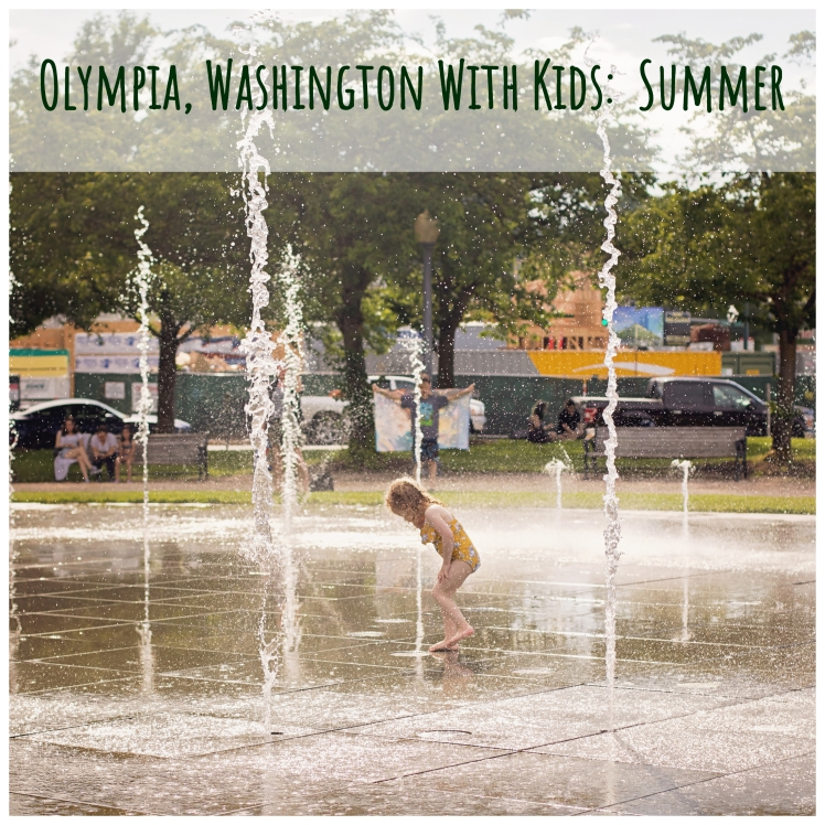 Olympia, Washington with Kids Summer