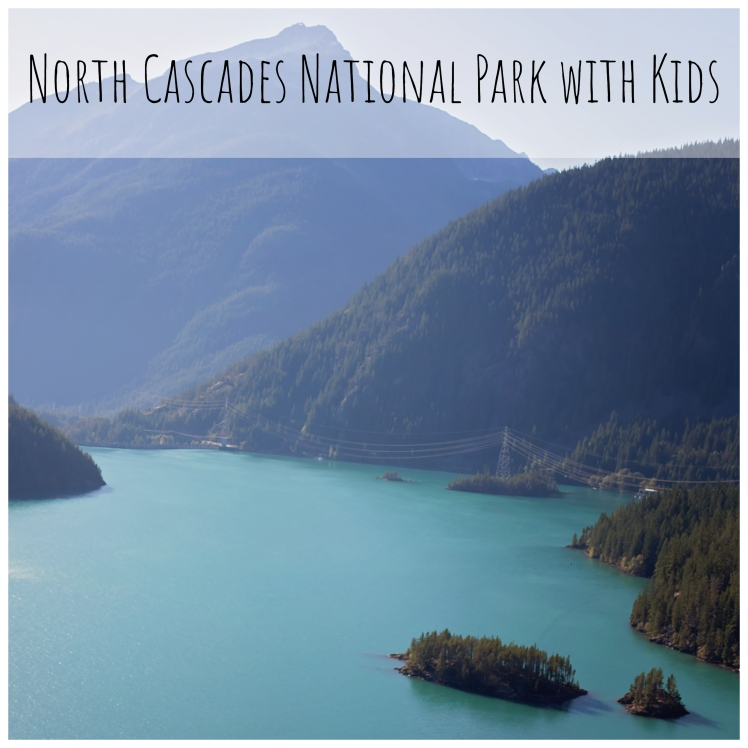 North Cascades National Park with Kids