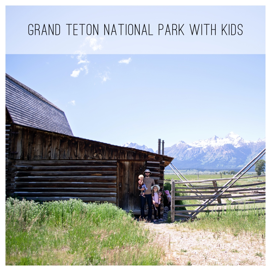 Grand Teton National Park with Kids